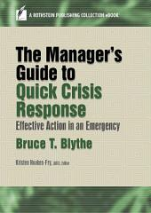 The Manager's Guide to Quick Crisis Response: Effective Action in an Emergency