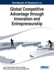 Handbook Of Research On Global Competitive Advantage Through Innovation And Entrepreneurship Book PDF