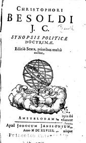Christophori Besoldi J. C. Synopsis politicae doctrinae