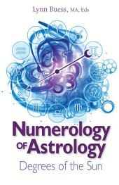 Numerology of Astrology: Degrees of the Sun
