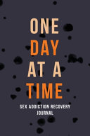 One Day at a Time   Sex Addiction Recovery Journal PDF