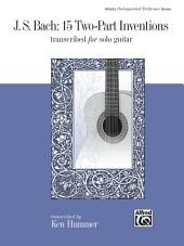J. S. Bach: 15 Two-Part Inventions: Transcribed for Solo Guitar