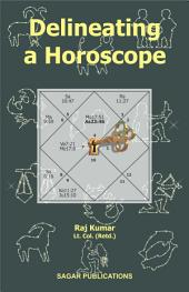 Delineating a Horoscope: This astrology book has been originally published by the prestigious Sagar Publications with Lt. Col. (Retd.) Raj Kumar as its author.