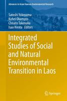 Integrated Studies of Social and Natural Environmental Transition in Laos PDF