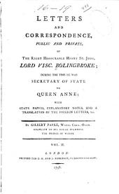 Letters and Correspondance, Public and Private, of the Right Honourable Henry St. John, Lord Viscount Bolingbroke: During the Time He was Secretary of State to Queen Anne, Volume 2