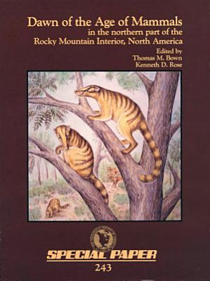 Dawn of the Age of Mammals in the Northern Part of the Rocky Mountain Interior  North America PDF