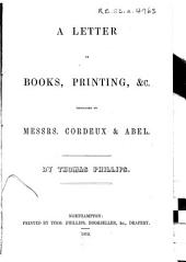 A Letter on Books, Printing, &c. Dedicated to Messrs. Cordeux & Abel