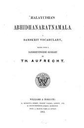 Abhidhanaratnamala: a Sanskrit vocabulary, ed. with a Sanskrit-Engl. glossary