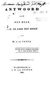 Antwoord aan den heer Le Sage Ten Broek
