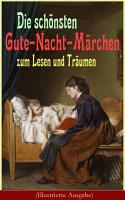 Die sch  nsten Gute Nacht M  rchen zum Lesen und Tr  umen  Illustrierte Ausgabe  PDF
