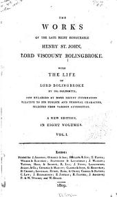 The works of the late Right Honourable Henry St. John, lord viscount Bolingbroke: Volume 1