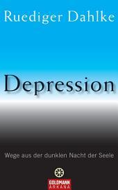 Depression: Wege aus der dunklen Nacht der Seele