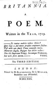 Britannia  A poem  Written in the year  1719  The third edition   By James Thomson   PDF