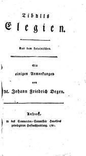 Tibulls Elegien. Aus dem Lateinischen. Mit einigen Anmerkungen von M. Johann Friedrich Degen