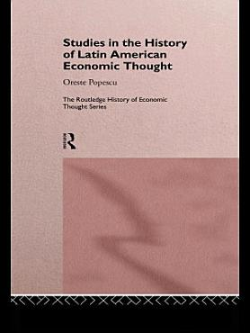 Studies in the History of Latin American Economic Thought PDF