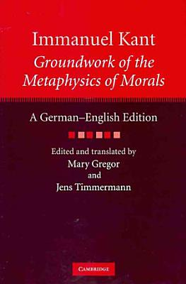 Immanuel Kant  Groundwork of the Metaphysics of Morals
