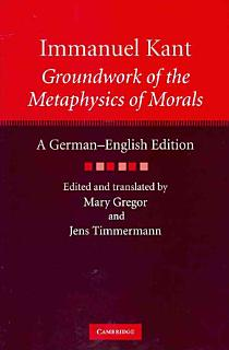 Immanuel Kant  Groundwork of the Metaphysics of Morals Book