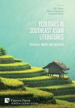 Ecologies in Southeast Asian Literatures: Histories, Myths and Societies