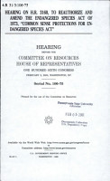 Hearing on H R  3160  to Reauthorize and Amend the Endangered Species Act of 1973   Common Sense Protections for Endangered Species Act  PDF