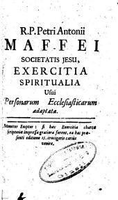 Exercitia spiritualia ad mentem & normam D. Ignatii