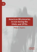 American Missionaries in Iran during the 1960s and 1970s