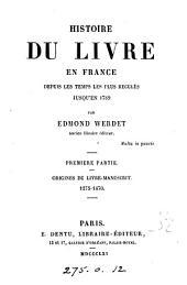 Histoire du livre en France depuis les temps les plus reculés jusqu'en 1789: Volume5