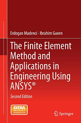 The Finite Element Method and Applications in Engineering Using ANSYS