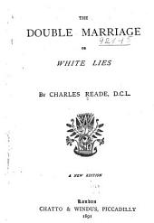 The Double Marriage: Or, White Lies