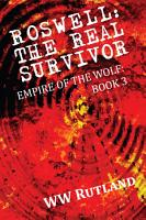 Roswell  The Real Survivor  Empire of the Wolf  Book 3 PDF