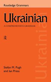 Ukrainian: A Comprehensive Grammar