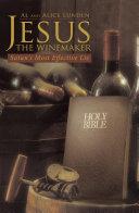 Jesus the Winemaker: Satan's Most Effective Lie
