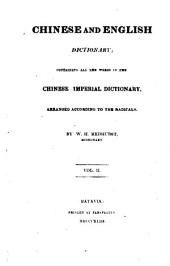Chinese and English Dictionary: Containing All the Word in the Chinese Imperiale Dictionary, Arranged According to the Radicals, 第 2 卷