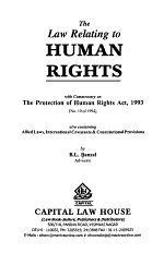 The Law Relating to Human Rights with Commentary on the Protection of Human Rights Act, 1993 (No. 10 of 1994) Also Containing Allied Laws, International Covenants & Constitutional Provisions