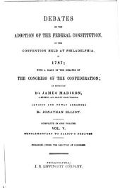 The Debates in the Several State Conventions: On the Adoption of the Federal Constitution, as Recommended by the General Convention at Philadelphia, in 1787, Volume 5