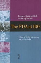 Perspectives on Risk and Regulation: The FDA at 100