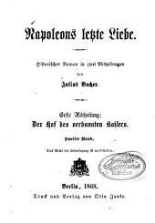 Napoleons letzte Liebe: historischer Roman in zwei Abtheilungen. ¬Der Hof des verbannten Kaisers. 1,2