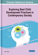 Exploring Best Child Development Practices in Contemporary Society