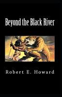 Beyond the Black River Original Edition Annotated  PDF