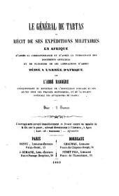 Le général de Tartas et récit de ses expéditions militaires en Afrique d'après sa correspondance et d'après le témoignage des documents officiels et de plusieurs de ses campagnons d'armes