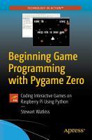 Beginning Game Programming with Pygame Zero PDF