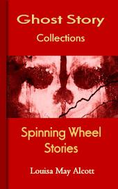Spinning Wheel Stories: Ghost Story Collections
