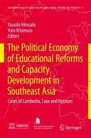 The Political Economy of Educational Reforms and Capacity Development in Southeast Asia PDF