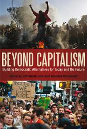 Beyond Capitalism: Building Democratic Alternatives for Today and the Future