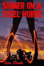 Sinner on a Steel Horse: (Erotic Motorcycle Club Biker Romance)