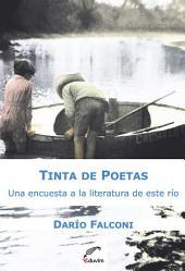 Tinta de poetas: Una encuesta a la literatura de este río