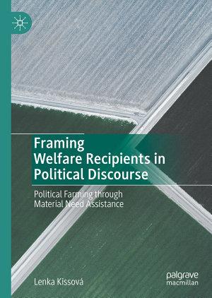 Framing Welfare Recipients in Political Discourse
