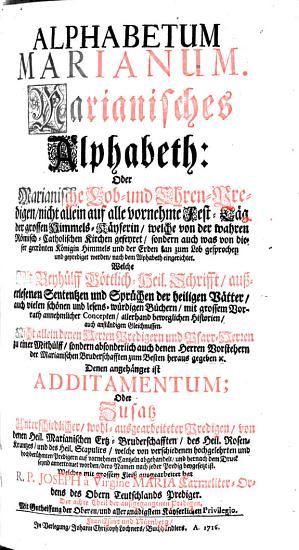 Alphabetum Marianum   Marianisches Alphabeth Oder Marianische Lob  und Ehren Predigen PDF