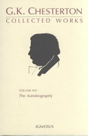 The Collected Works of G.K. Chesterton: The autobiography of G.K. Chesterton