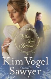 When Love Returns: A Novel