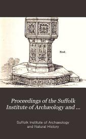 Proceedings of the Suffolk Institute of Archaeology and Natural History: Volume 5